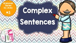 Complex Sentences - Grammar Series by Jivey #3
