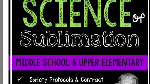 Science of Sublimation - Middle School STEM - Dry Ice Lab - 5E Lesson