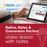 Ratios, Rates & Conversion Factors Video Lesson with Guided Notes