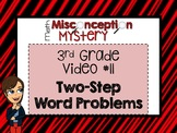 Math Misconception Mystery - 3rd Grade - Video 11 - Two-St