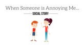 When Someone is Annoying Me- Animated Social Story