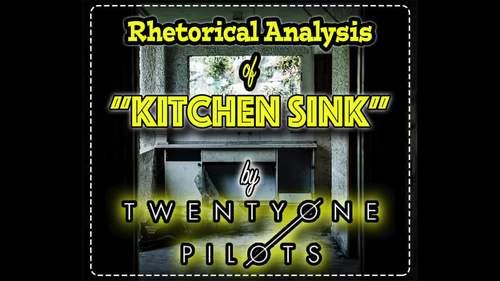 """Kitchen Sink"" by Twenty One Pilots: A Rhetorical Analysis"