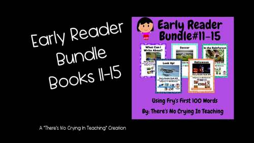 Early Reader Bundle: Books #11-15 (using Fry's First 100 Words)