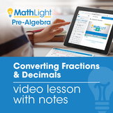 Converting Fractions & Decimals Video Lesson with Student Notes