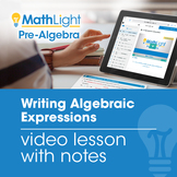 Writing Algebraic Expressions Video Lesson with Student Notes