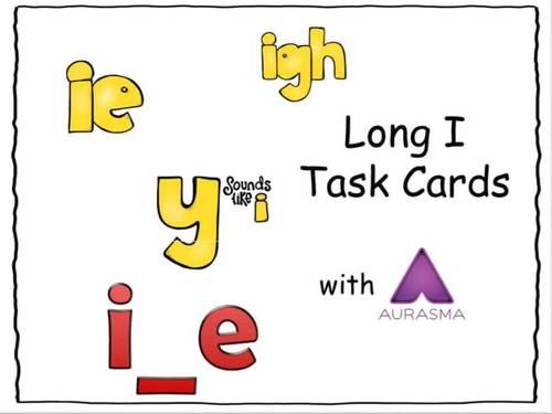 Augmented Reality Phonics Task Cards Using Aurasma - Long I i_e y igh ie