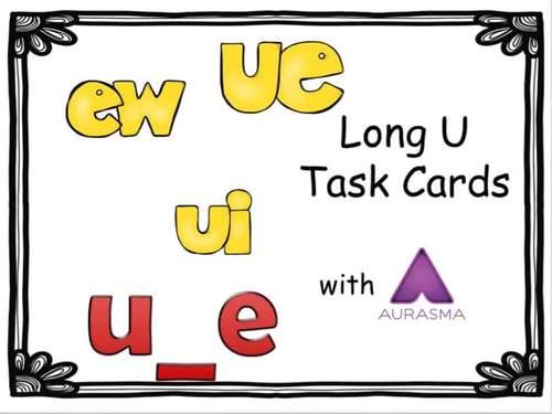 Augmented Reality Phonics Task Cards Using Aurasma - Long U u_e ew ue ui