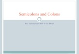 Using Semicolon and Colons