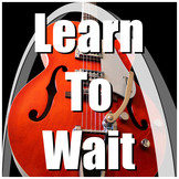 Behavior Song - Learn To Wait