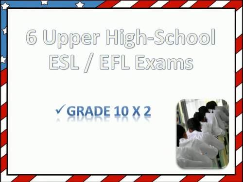 Bundle of 6 ESL / EFL Upper High-School Exams 2 * Grades 10, 11 and 12