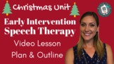 Christmas Unit - Early Intervention Speech Therapy Activit