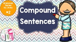 Compound Sentences - Grammar Series by Jivey #2