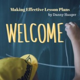 How to Make An Effective and Engaging Lesson Plan