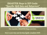 IEP GOALS PD Contact Hour: Specific Skill Sets SMARTER Steps
