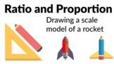 Ratio and Proportion - Drawing a scale model of a rocket [