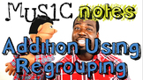 Addition Using Regrouping Song