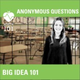 Big Idea 101: The Anonymous Question Box!