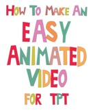 How to Make an Easy Animated Video for TPT