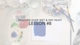 LESSON VIDEO #8: Painting Over Wet & Dry Paint