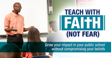 Teach with Faith, Not Fear training for Christian teachers