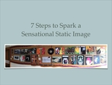 7 Steps to Spark a Sensational Static Image