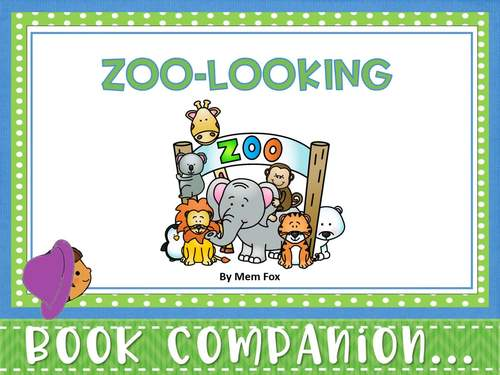 Book Companion for Zoo Looking by Mem Fox  PK and K