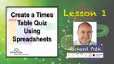 Lesson 1: Create a Times Table Quiz while learning Spreadsheets