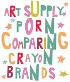 Art Supply Porn: Comparing Crayon Brands