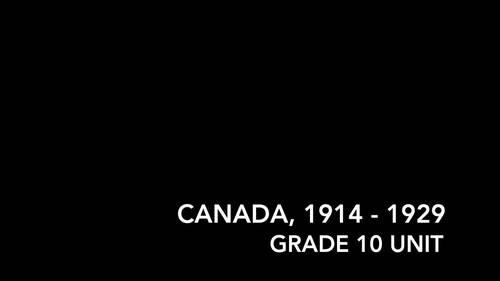 {Grade 10, CHC 2D} Unit 1: Canada, 1914 - 1929 Activity Packet