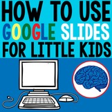 Google Slides Intro Lesson for Kindergarten & First Grade
