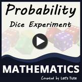 Mathematics | Probability | Dice Experiment | Problem Solving