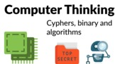 Computer Science - Ciphers, binary and algorithms [Grades