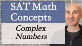 SAT Math Concepts - Complex Numbers