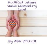 Modified Leisure Skills - Early Elementary- Autism Webinar
