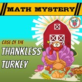 Thanksgiving Math Mystery - Thanksgiving Activity Case of