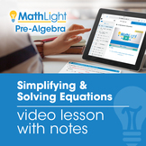 Simplifying & Solving Equations Video Lesson with Guided Notes