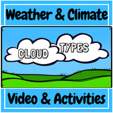 Weather and Climate: Cloud Types Video & Activities Kit