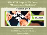 IEP Goals PD Contact Hour: Measurable Strategies SMARTER Steps