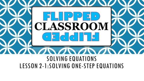 Algebra 1 Flipped Classroom - Lesson 2-1: Solving One-Step Equations