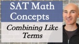 SAT Math Concepts - Combining Like Terms