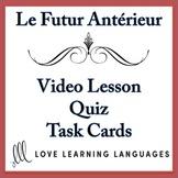 Futur Antérieur Video Lesson and Resource Bundle