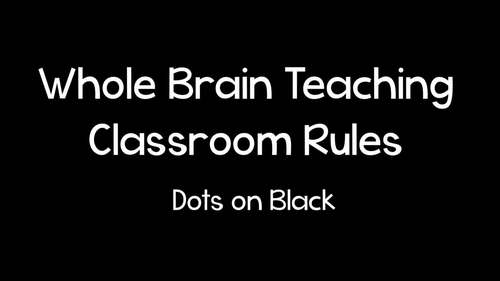 Whole Brain Teaching Classroom Rules - Dots on Black