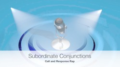 Subordinate Conjunctions -call and response rap