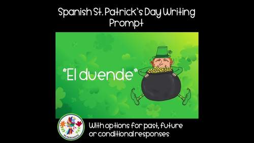 Saint Patrick's Day Spanish Writing Prompt - El día de San Patricio