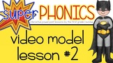 Phonics Curriculum: Model Lesson Video and Routines #2
