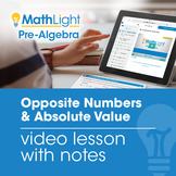 Opposite Numbers & Absolute Value Video Lesson with Student Notes