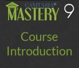 Camtasia Mastery - 1a - Course Introduction