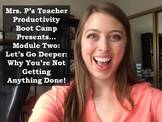Teacher Productivity Boot Camp: Why You're Not Getting Any