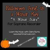 "Halloween Song for Soprano Recorder - ""A Minor Scare"""