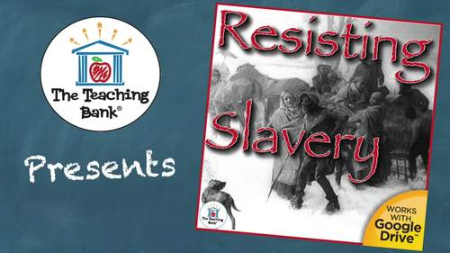 Resisting Slavery US History Unit